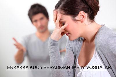 ERKAKKA KUCh BERADIGAN TABIIY VOSITALAR