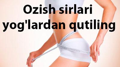 Ozish sirlari – yog'lardan qutiling