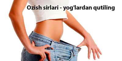 Ozish sirlari - yog'lardan qutiling